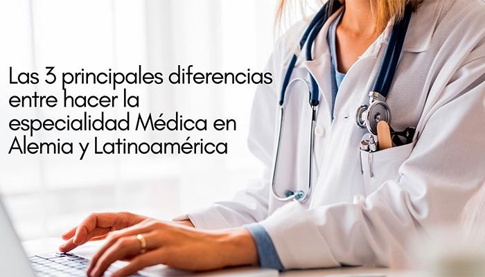 Diferencias Especialidad Médica en Alemania y Latinoamérica